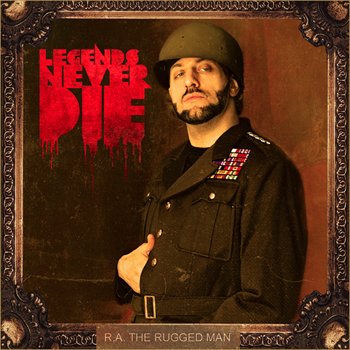 R.A. the Rugged Man Legends Never Die
